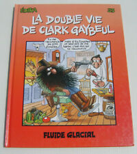 EDIKA . 23 . La Double Vie de Clark Gaybeul . EDIKA . BD EO FLUIDE GLACIAL