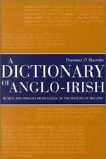 Dictionary of Anglo-Irish: Words and Phrases from Gaelic In the English of Irela
