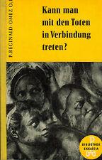 Reginald-Omez, Kann man mit den Toten in Verbindung treten? Jenseits Tote, 1960