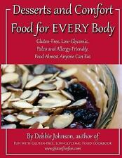 Desserts and Comfort Food for EVERY Body : Gluten-Free, Low-Glycemic, Paleo...