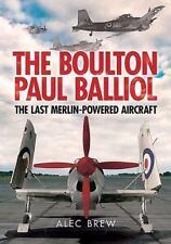 The Boulton Paul Balliol: The Last Merlin-Powered Aircraft (RAF & RN Trainer)