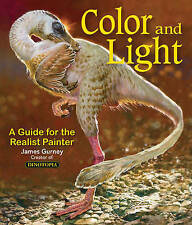 Color and Light: A Guide for the Realist Painter by James Gurney Paperback