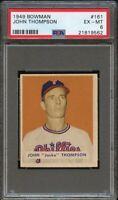 1949 Bowman BB Card #161 John Thompson Phillies ROOKIE CARD PSA EX-MT 6 !!!