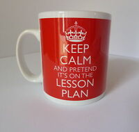 Keep Calm and Pretend It's On The Lesson Plan Gift Mug Present Cup Teacher