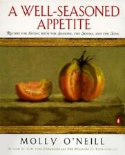 A Well-Seasoned Appetite: Recipes for Eating with The Seasons, The Senses, and T