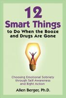 12 Smart Things to Do When the Booze and Drugs Are Gone : Choosing Emotional ...