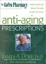 The Green Pharmacy Anti-Aging Prescriptions: Herbs, Foods, and Natural Formulas