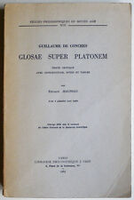 GLOSAE SUPER PLATONEM Texte critique, G. de CONCHES. PHILOSOPHIE, PLATON, Latin