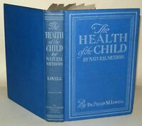 The Health Of The Child - By Natural Methods  Hardback, Dr Philip M. Lovell 1926