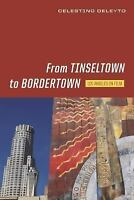 From Tinseltown to Bordertown : Los Angeles on Film: By Deleyto, Celestino