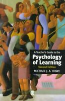 Teacher's Guide to the Psychology of Learning, Paperback by Howe, Michael J. ...