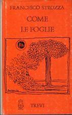 1983: FRANCESCO STROZZA - COME LE FOGLIE - TREVI EDITORE, ROMA