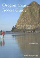 Oregon Coastal Access Guide : A Mile-by-Mile Guide to Scenic and Recreational...