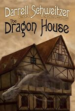 DARRELL SCHWEITZER The Dragon House. New novel. 1st ed. SIGNED
