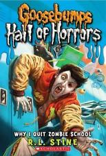 Goosebumps Hall of Horrors #4: Why I Quit Zombie School-ExLibrary