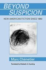 Beyond Suspicion: New American Fiction Since 1960 (Penn Studies in Con-ExLibrary