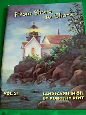 FROM SHORE TO SHORE V21 DOROTHY DENT 1997 OIL LANDSCAPES TOLE PAINT BOOK