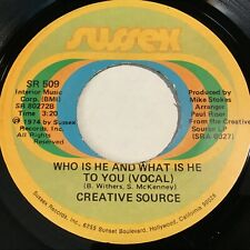Creative Source: Who Is He And What Is He To You 45 - Soul Funk
