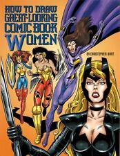 How to Draw Great-Looking Comic Book Women Christopher Hart Titles
