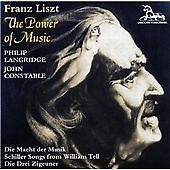 Franz Liszt - The Power of Music - Philip Langridge - John Constable