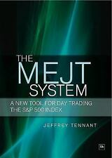 The MEJT System : A New Tool for Day Trading the S&P 500 Index by Jeffrey...