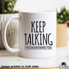 Keep Talking I'm Diagnosing You Mug Psychology Major Mug Psychology Mug