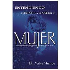 Entendiendo el propósito y el poder de la Mujer by Myles Munroe (2003,...