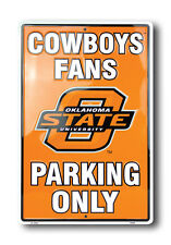 """OKLAHOMA STATE FANS PARKING ONLY METAL SIGN MAN CAVE COWBOYS 12""""x 18"""""""