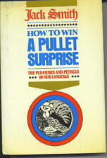 How to win a Pullet Surprise: The pleasures and pitfalls of our language