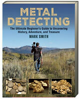 Metal Detecting Beginner's Guide to Uncovering History, Adventure (Paperback)