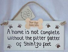 A home is not complete without the pitter patter of SHIH TZU  feet, Personalised