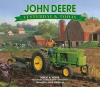 John Deere : Yesterday and Today by Publications International