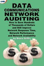 Data Communications Network Auditing : How to Save Hundreds of Thousands of...