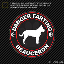 Danger Farting Beauceron Sticker Decal Self Adhesive Vinyl dog canine pet