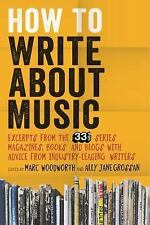 How to Write about Music : Excerpts from the 33 1/3 Series, Magazines, Books...
