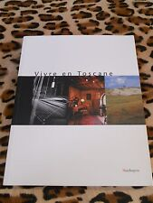 Vivre en Toscane - Pier Francesco Listri - Mandragora, 2002