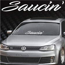"Saucin' Windshield Banner Decal / Sticker 5x34"" tuner boost funny euro jdm ek eg"