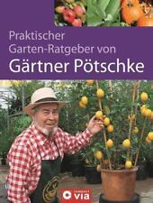 Gärtner Pötschke  Praktischer Gartenratgeber  Gartenbuch