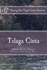 Telaga Cinta : Bukan Puisi, Hanya Coretan Sekeping Hati by Nyong Santosa...