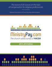 MinistryPay. Com 2013 : The Church Salary Survey of NACBA (2013, Paperback)