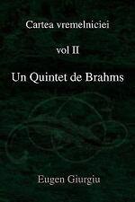 Un quintet de Brahms : Vol II by Eugen Giurgiu (2007, Paperback)