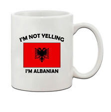 I'M Not Yelling, I Am Albanian Albania Albanians Ceramic Coffee Tea Mug Cup
