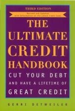 The Ultimate Credit Handbook: Cut Your Debt and Have a Lifetime of Great Credi..