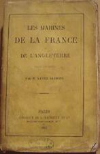 RAYMOND Xavier - LES MARINES DE LA FRANCE ET DE L'ANGLETERRE 1815 -1863 - 1963