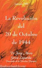 Guatemala La Revolucion 20 de Octubre de 1944 Laguardia Spanish PB 1996 Rare