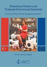 European Union Turkish Footwear Industry Case Top-Down  by Erdo an Firdevs Deniz