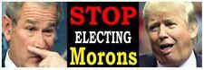 Stop Electing Morons - ANTI Trump POLITICAL BUMPER FUNNY STICKER