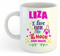 Liza - I Love You To The Moon And Back Mug - Funny Named Valentine Mug