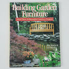 Building Garden Furniture: More Than 30 Beautiful Outdoor Projects Ray Martin