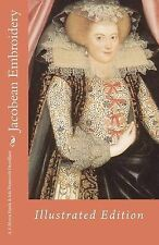 NEW Jacobean Embroidery: Illustrated Edition by A. F. Morris Hands